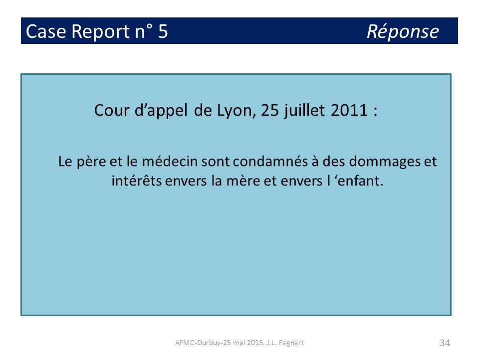 Case Report n° 5 Réponse Cour d'appel de Lyon, 25 juillet 2011 :