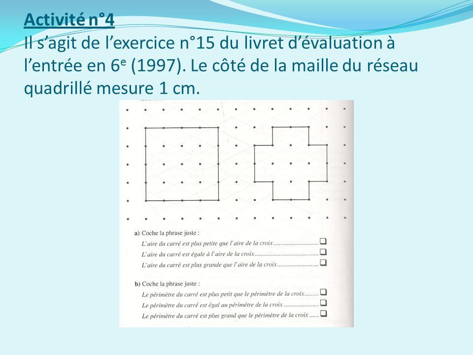 Activité n°4 Il s'agit de l'exercice n°15 du livret d'évaluation à l'entrée en 6e (1997).