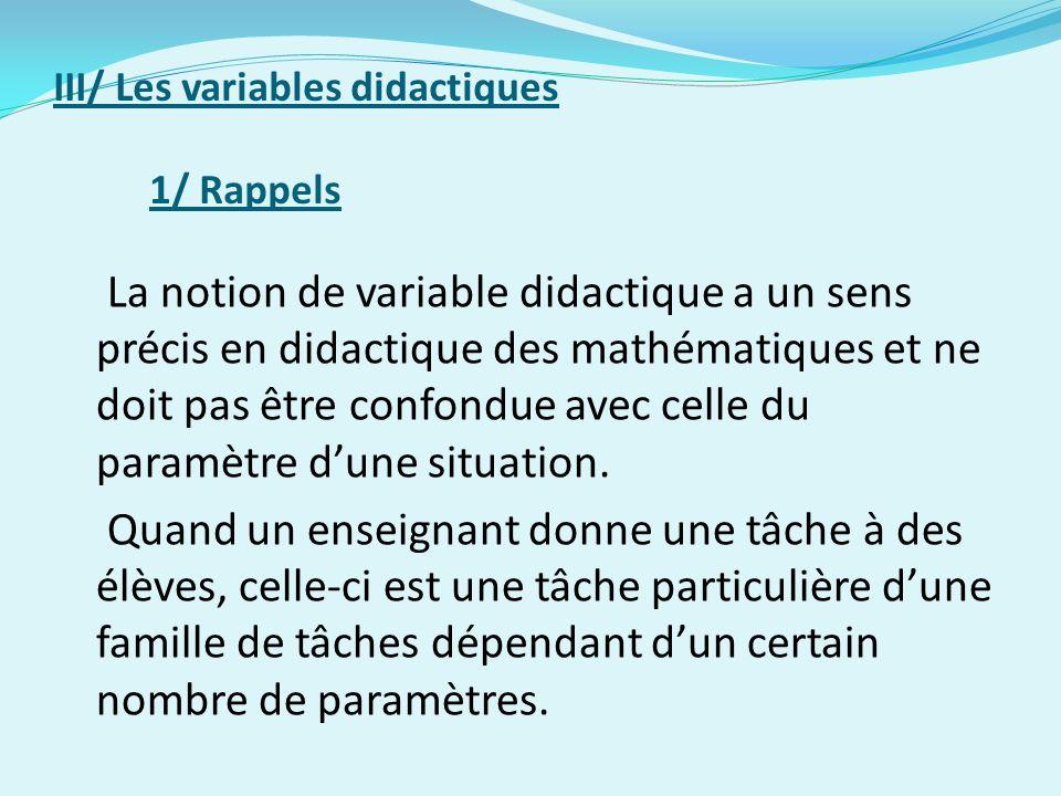 III/ Les variables didactiques 1/ Rappels