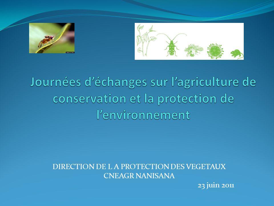 DIRECTION DE L A PROTECTION DES VEGETAUX CNEAGR NANISANA 23 juin 2011