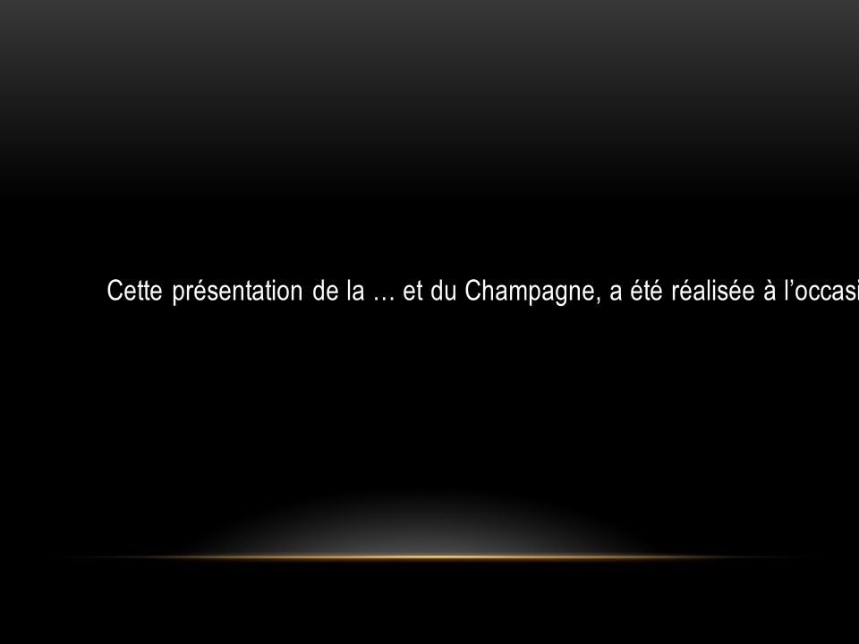 Cette présentation de la … et du Champagne, a été réalisée à l'occasion de la visite, le 14 mai 2013, à Chézy sur Marne, d'une vingtaine d'étudiants Hollandais.