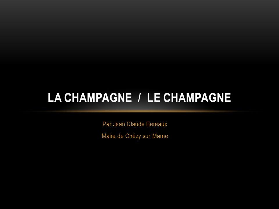 LA CHAMPAGNE / LE CHAMPAGNE