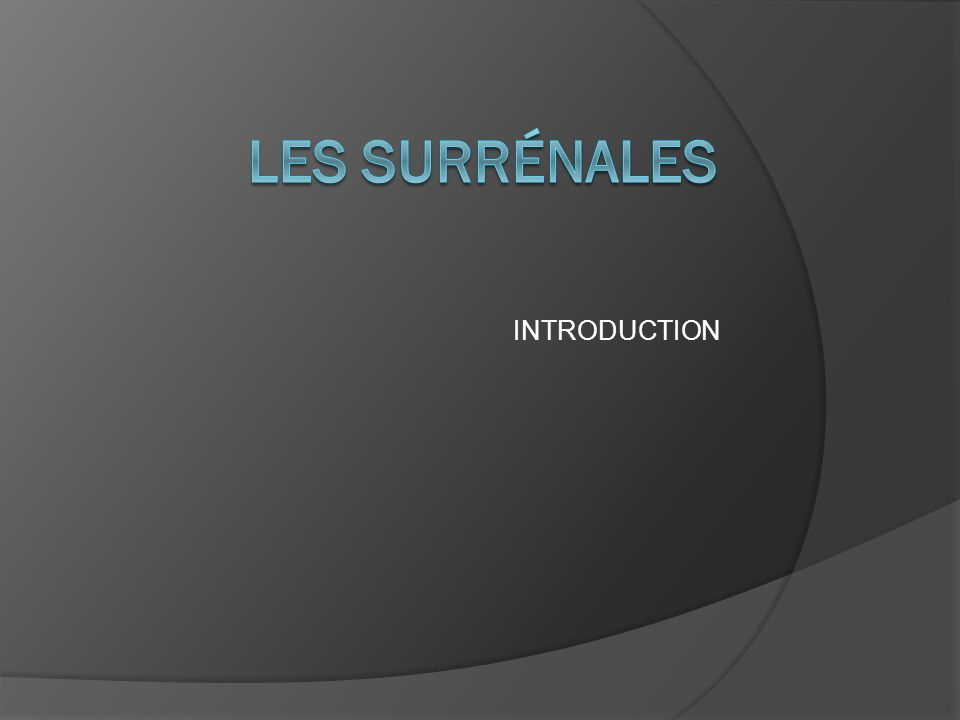 Les surrénales INTRODUCTION