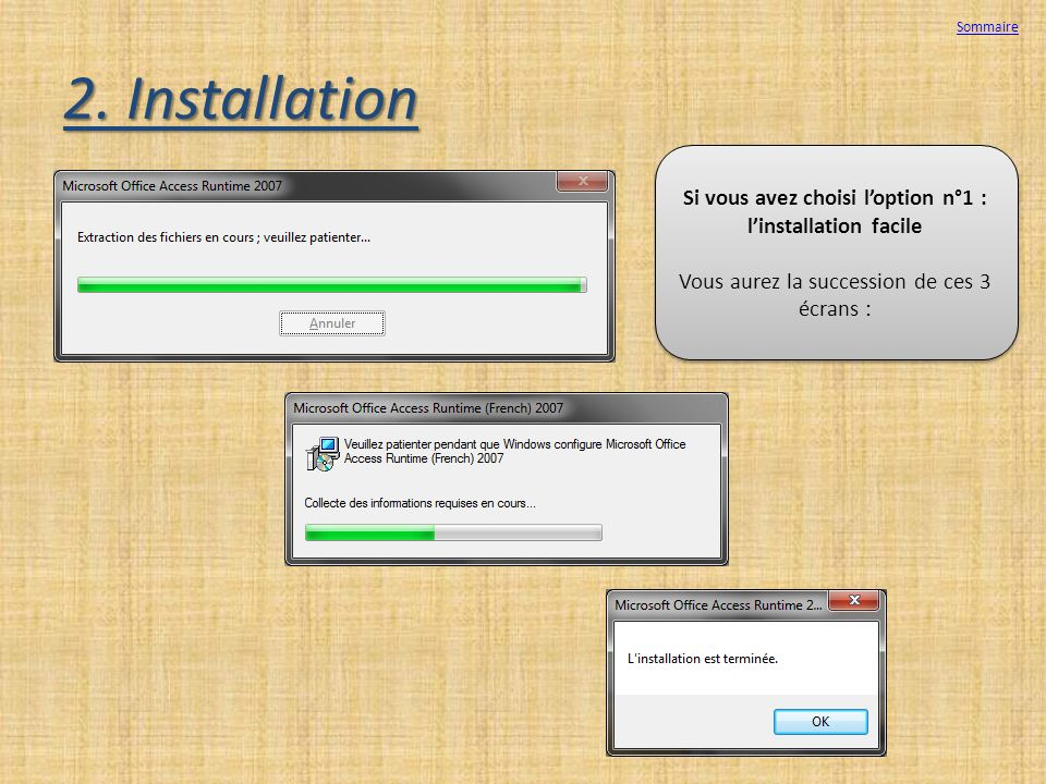 Si vous avez choisi l'option n°1 : l'installation facile