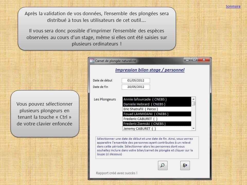 Sommaire Après la validation de vos données, l'ensemble des plongées sera distribué à tous les utilisateurs de cet outil….