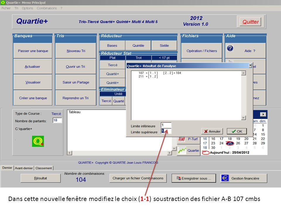Dans cette nouvelle fenêtre modifiez le choix (1-1) soustraction des fichier A-B 107 cmbs