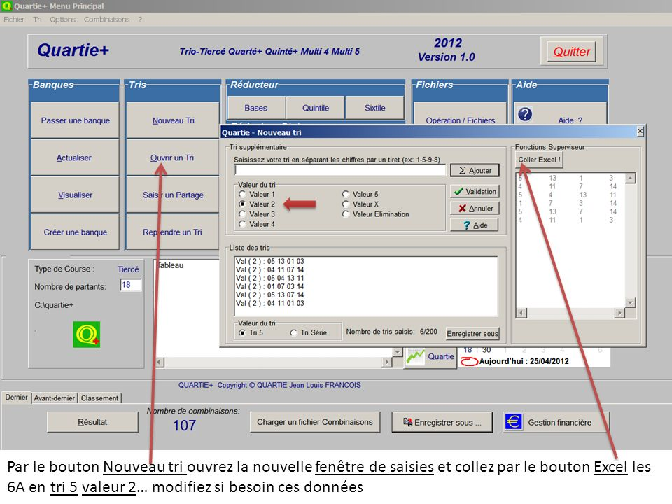 Par le bouton Nouveau tri ouvrez la nouvelle fenêtre de saisies et collez par le bouton Excel les 6A en tri 5 valeur 2… modifiez si besoin ces données