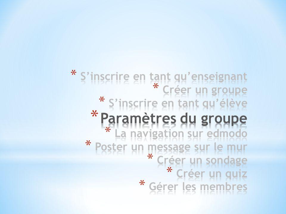Paramètres du groupe S'inscrire en tant qu'enseignant Créer un groupe