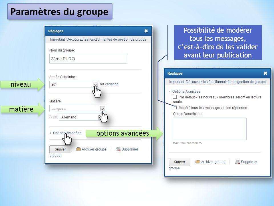 Paramètres du groupe Possibilité de modérer tous les messages, c'est-à-dire de les valider avant leur publication.
