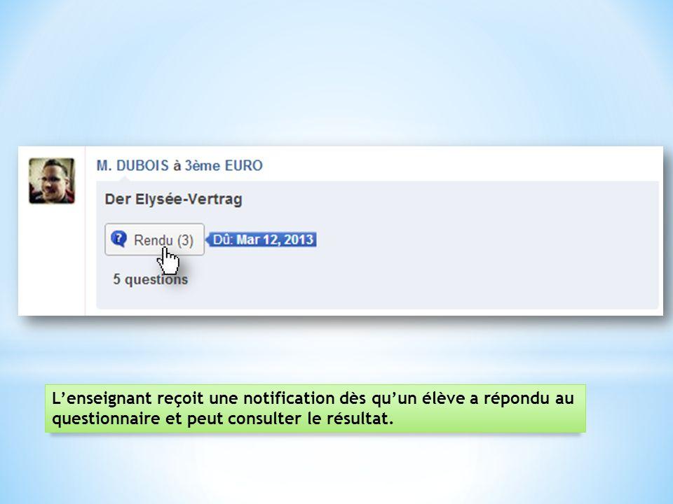 L'enseignant reçoit une notification dès qu'un élève a répondu au
