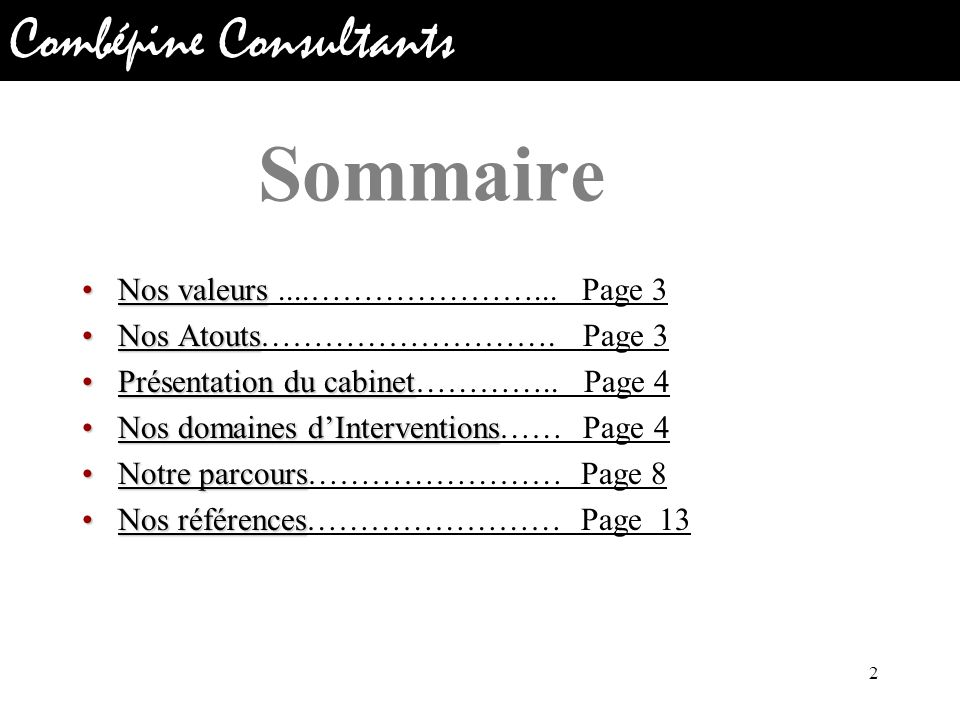 Sommaire Nos valeurs ....…………………... Page 3 Nos Atouts………………………. Page 3