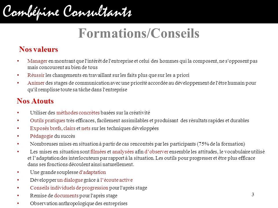 Formations/Conseils Nos valeurs Nos Atouts
