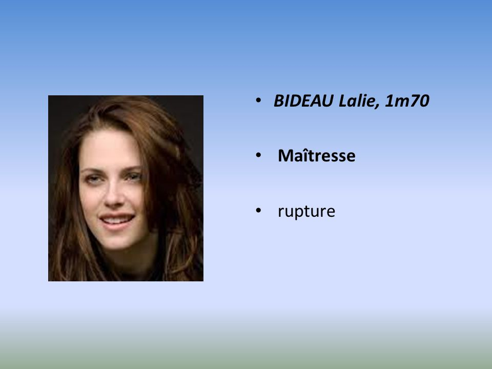 BIDEAU Lalie, 1m70 Maîtresse rupture