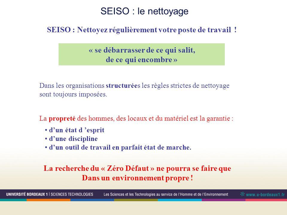 SEISO : le nettoyage SEISO : Nettoyez régulièrement votre poste de travail ! « se débarrasser de ce qui salit,