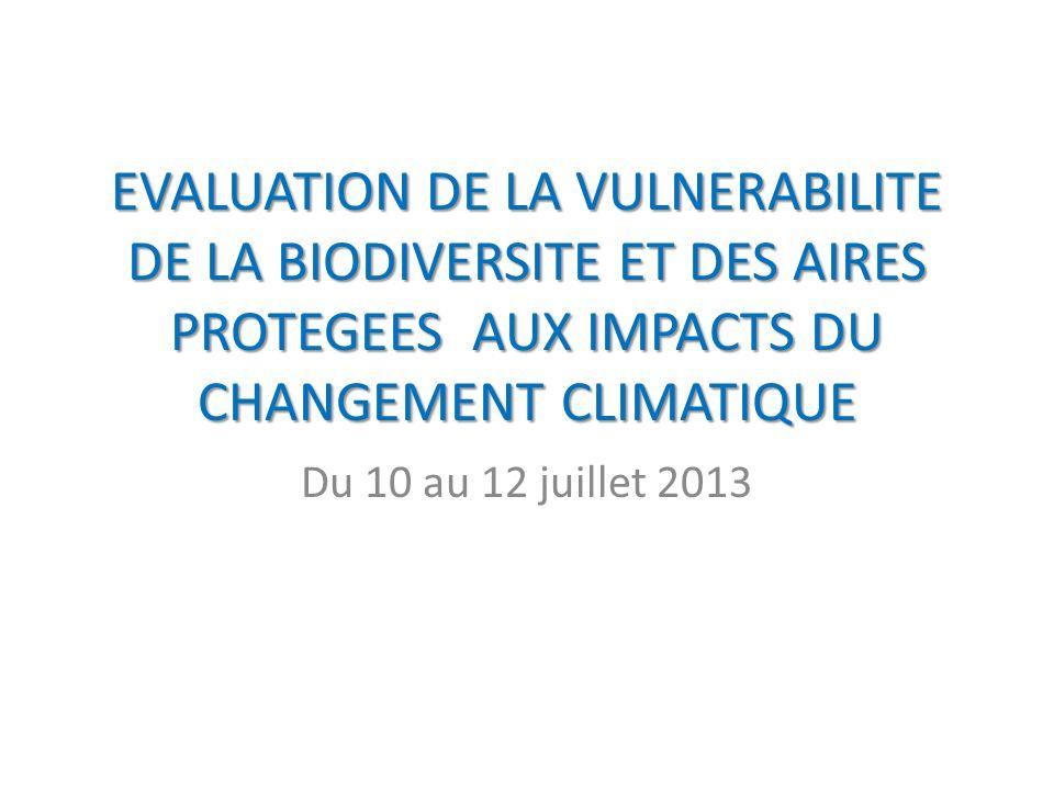 EVALUATION DE LA VULNERABILITE DE LA BIODIVERSITE ET DES AIRES PROTEGEES AUX IMPACTS DU CHANGEMENT CLIMATIQUE
