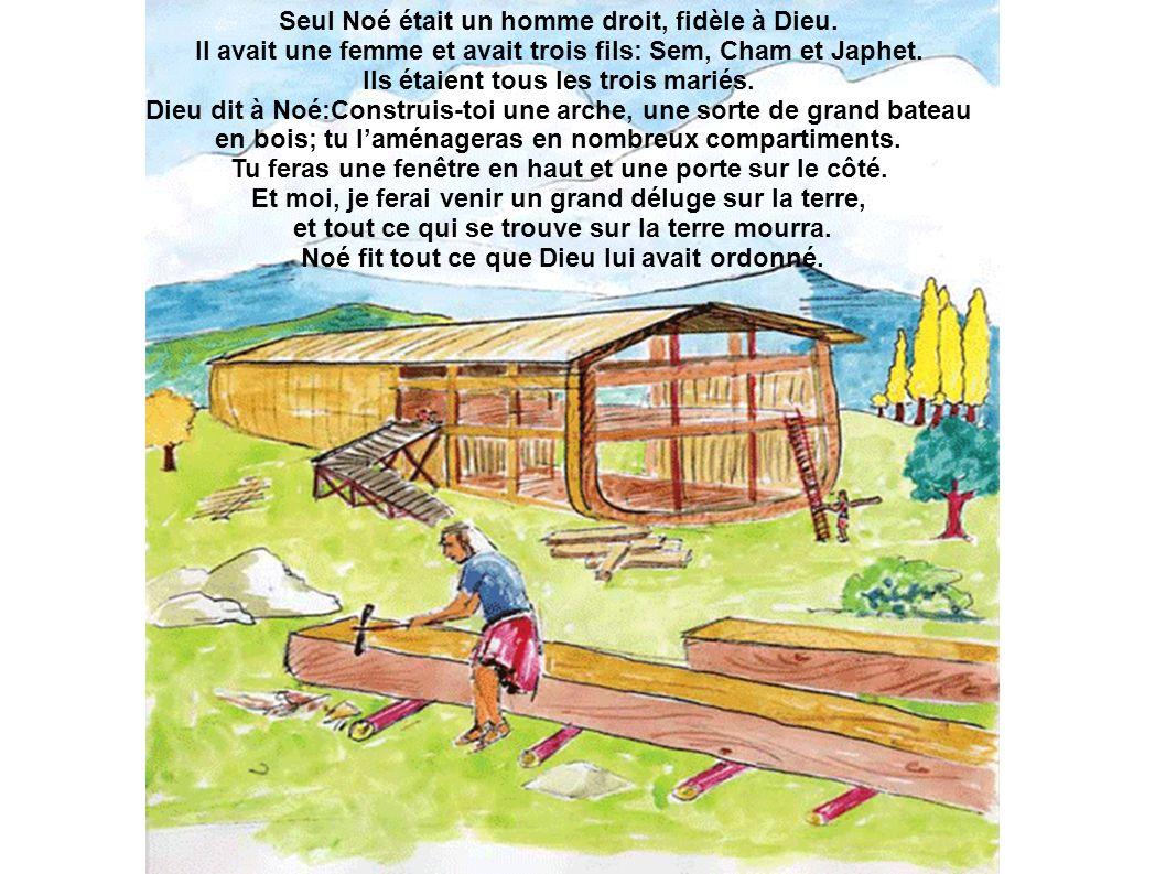 Seul Noé était un homme droit, fidèle à Dieu.