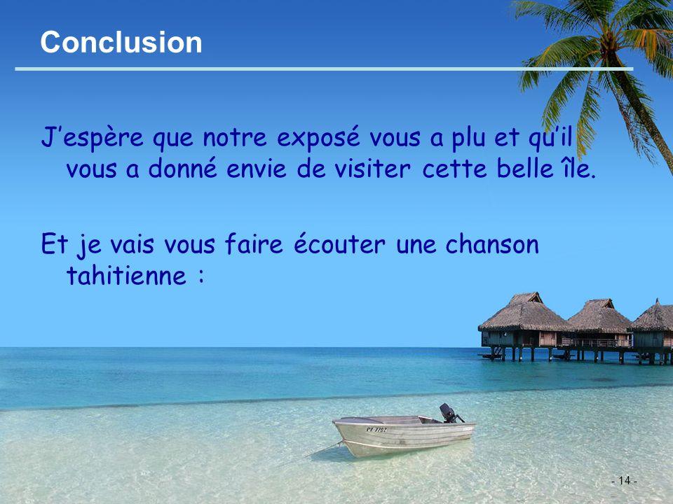 Conclusion J'espère que notre exposé vous a plu et qu'il vous a donné envie de visiter cette belle île.