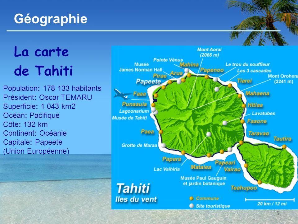 Géographie La carte de Tahiti Population: 178 133 habitants