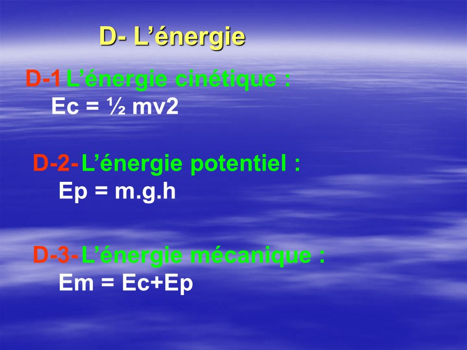 D- L'énergie D-1 L'énergie cinétique : D-2- L'énergie potentiel :