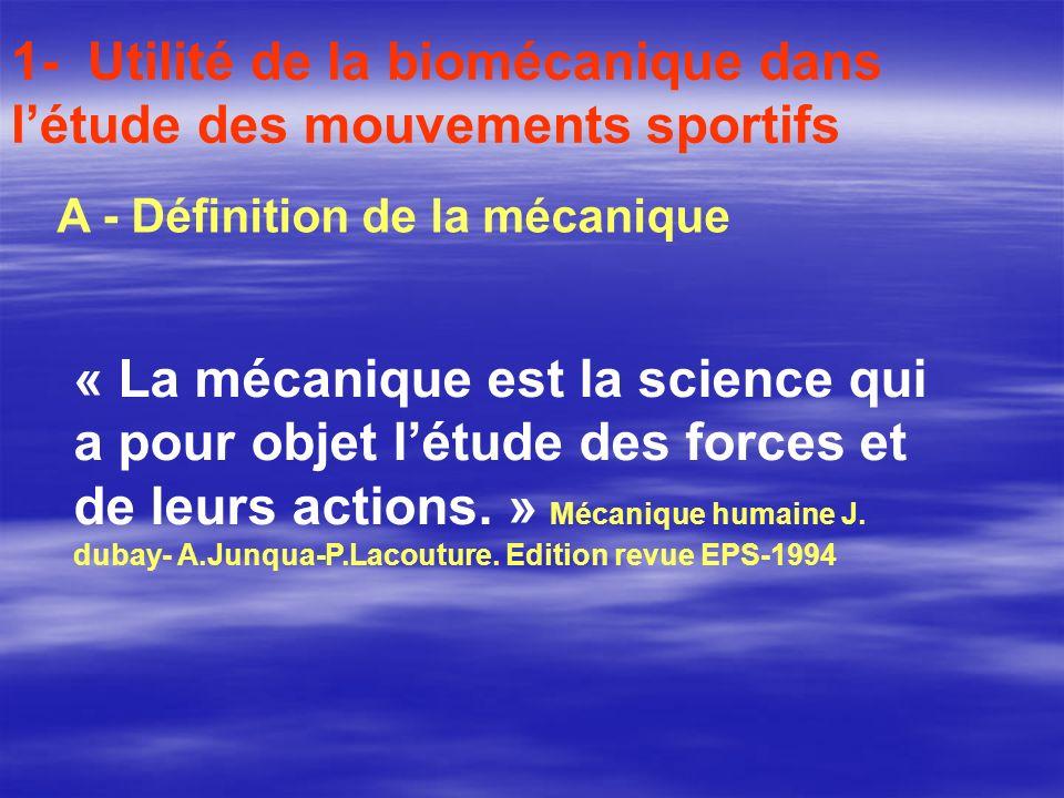 1- Utilité de la biomécanique dans l'étude des mouvements sportifs