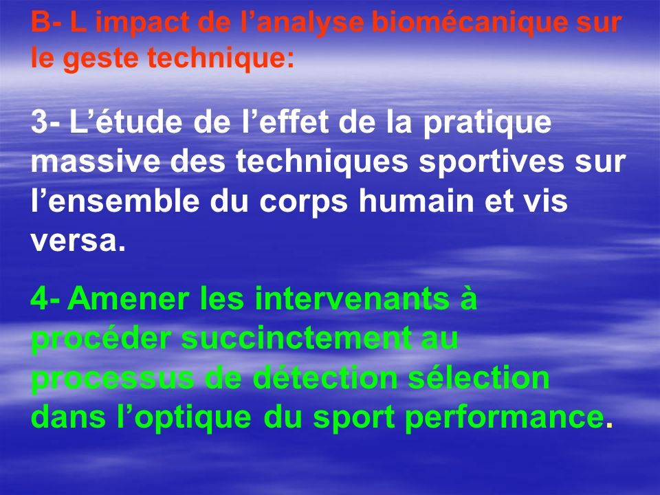 B- L impact de l'analyse biomécanique sur le geste technique: