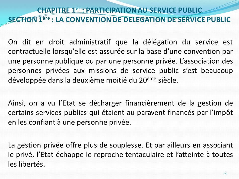CHAPITRE 1er : PARTICIPATION AU SERVICE PUBLIC SECTION 1ère : LA CONVENTION DE DELEGATION DE SERVICE PUBLIC