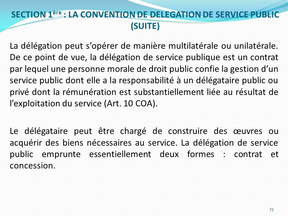 SECTION 1ère : LA CONVENTION DE DELEGATION DE SERVICE PUBLIC (SUITE)