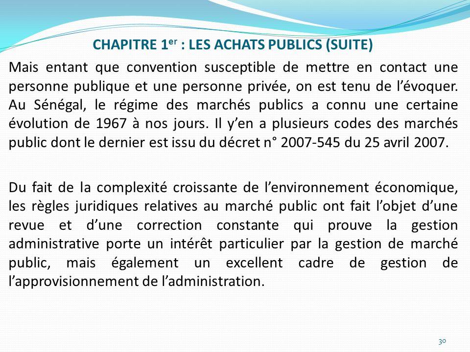 CHAPITRE 1er : LES ACHATS PUBLICS (SUITE) Mais entant que convention susceptible de mettre en contact une personne publique et une personne privée, on est tenu de l'évoquer.