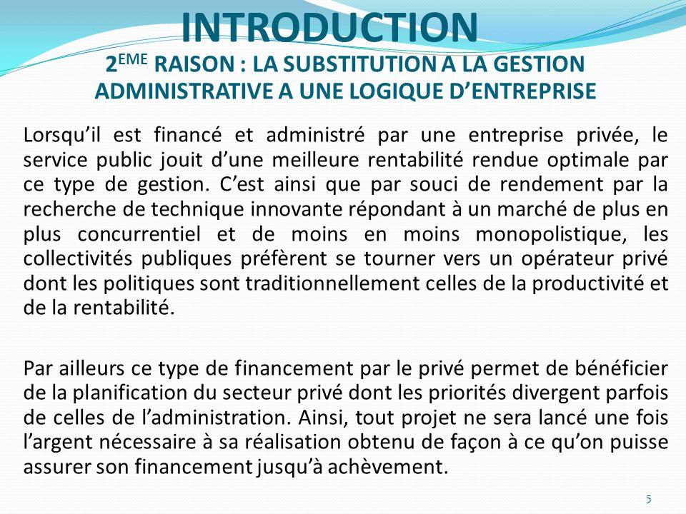 INTRODUCTION 2EME RAISON : LA SUBSTITUTION A LA GESTION ADMINISTRATIVE A UNE LOGIQUE D'ENTREPRISE.