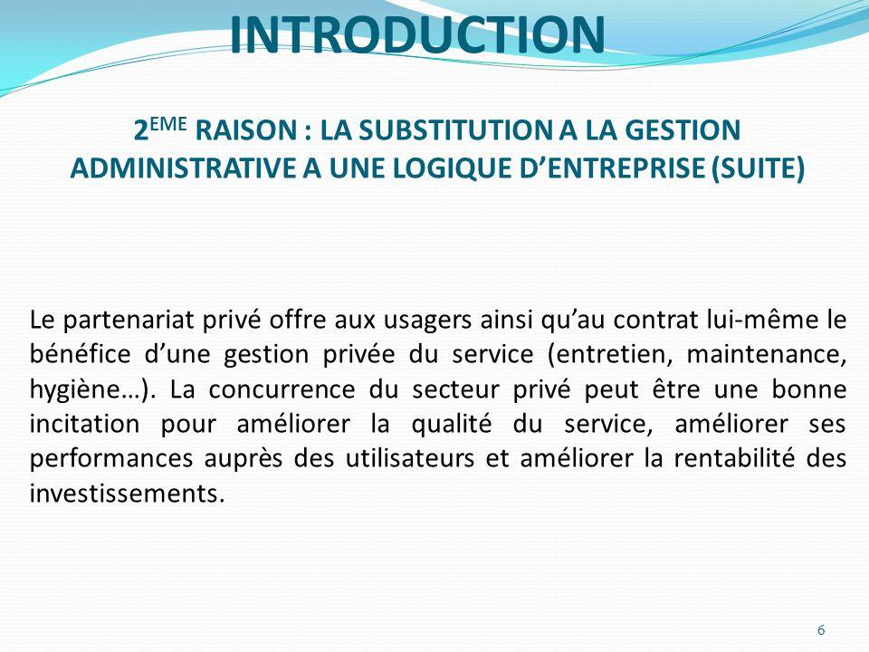 INTRODUCTION 2EME RAISON : LA SUBSTITUTION A LA GESTION ADMINISTRATIVE A UNE LOGIQUE D'ENTREPRISE (SUITE)