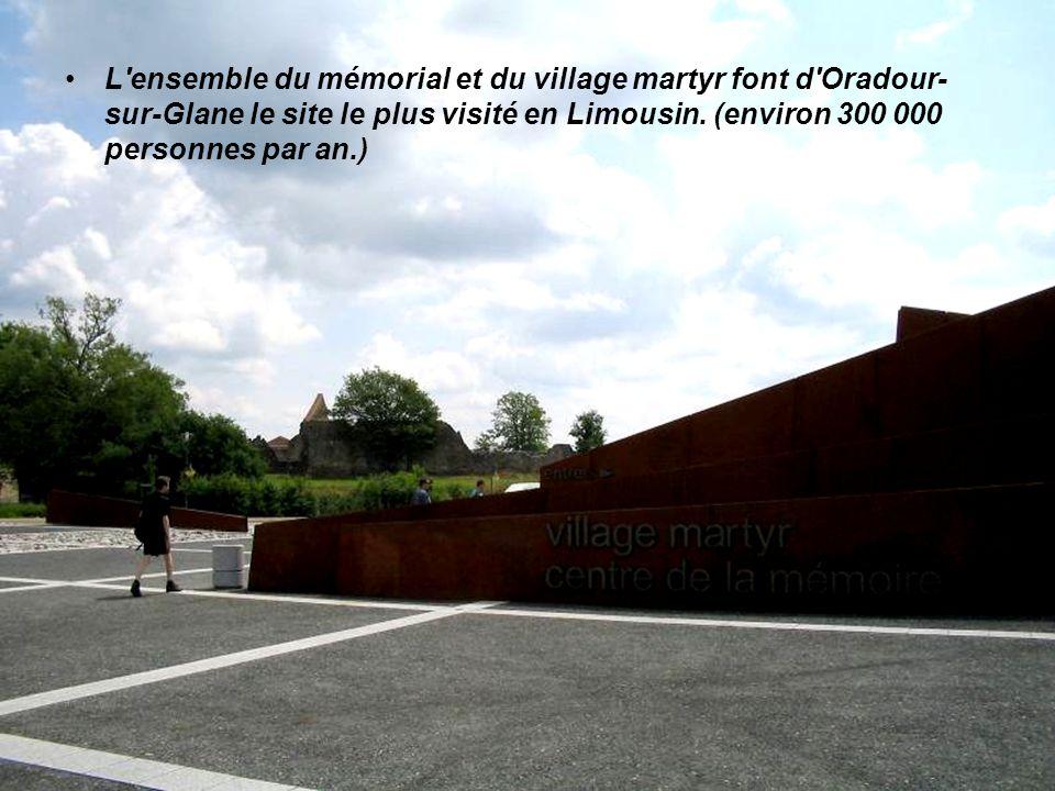 L ensemble du mémorial et du village martyr font d Oradour-sur-Glane le site le plus visité en Limousin.
