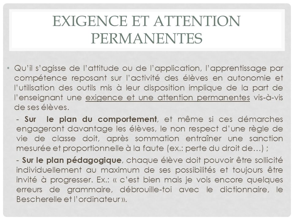 exigence et attention permanentes