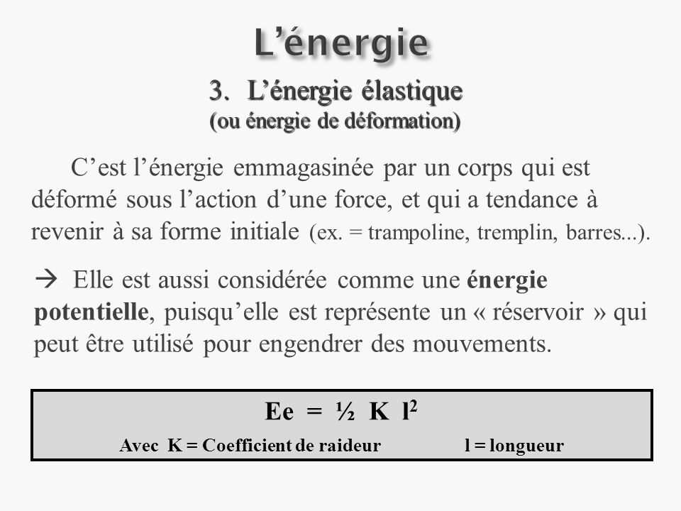 Avec K = Coefficient de raideur l = longueur