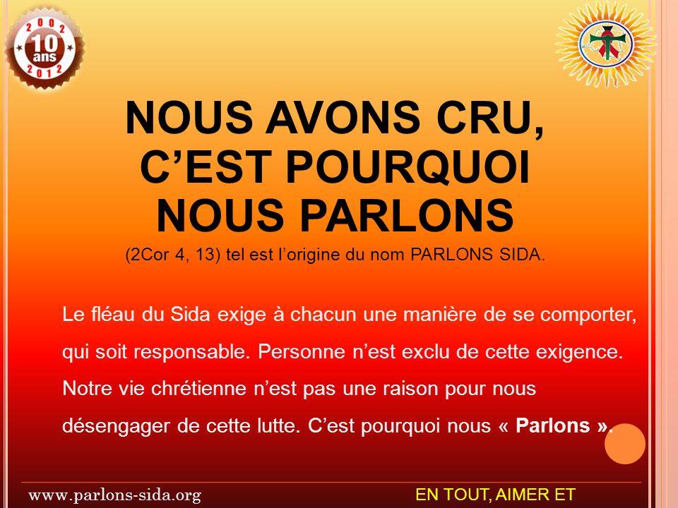 (2Cor 4, 13) tel est l'origine du nom PARLONS SIDA.