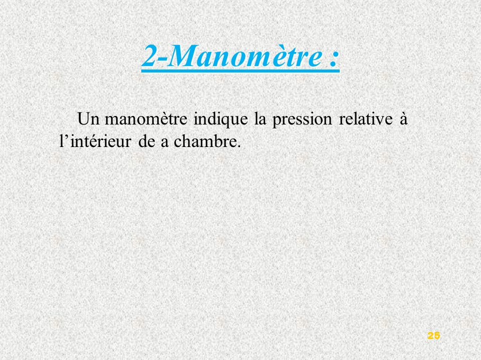 2-Manomètre : Un manomètre indique la pression relative à l'intérieur de a chambre.