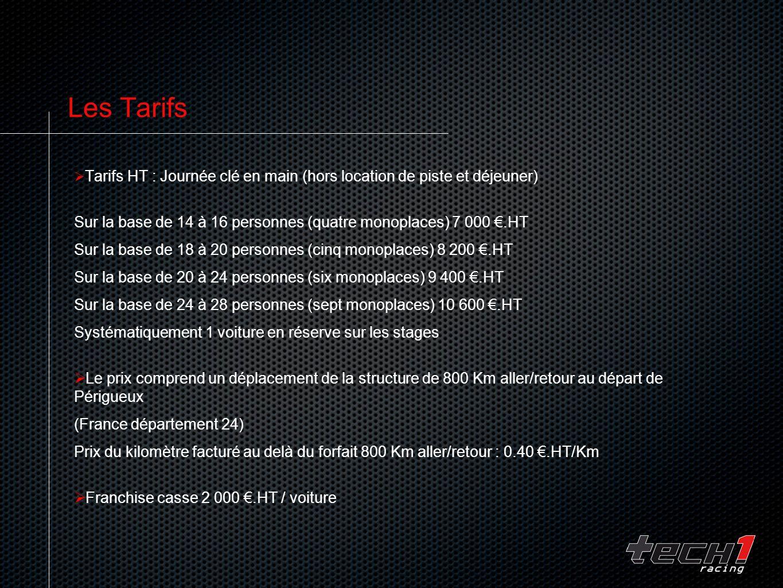 Les Tarifs Tarifs HT : Journée clé en main (hors location de piste et déjeuner) Sur la base de 14 à 16 personnes (quatre monoplaces) 7 000 €.HT.