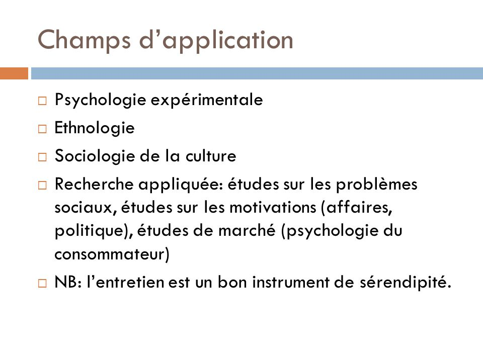 Champs d'application Psychologie expérimentale Ethnologie