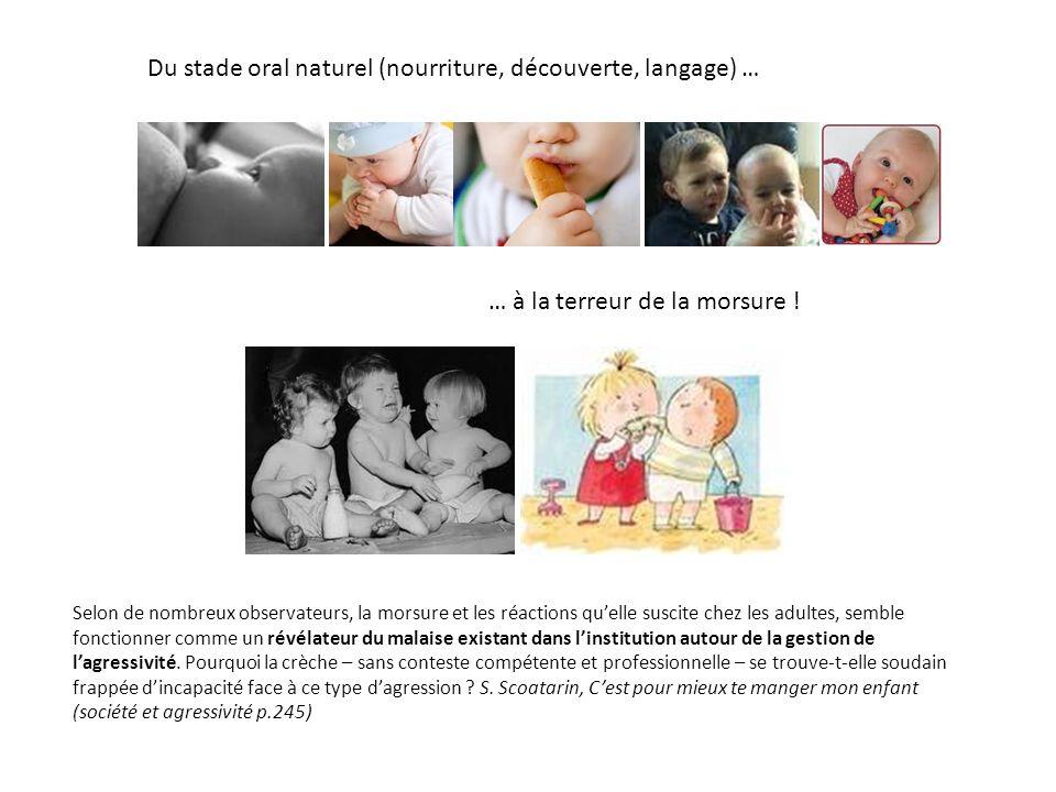 Du stade oral naturel (nourriture, découverte, langage) …