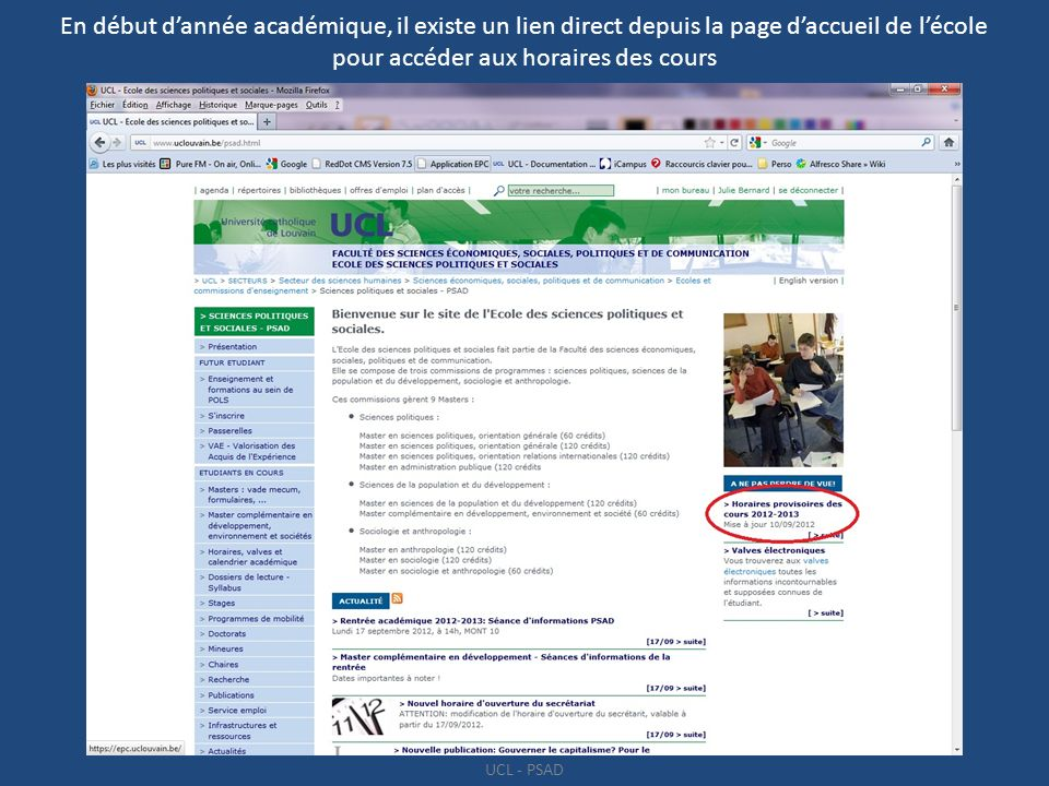 En début d'année académique, il existe un lien direct depuis la page d'accueil de l'école pour accéder aux horaires des cours
