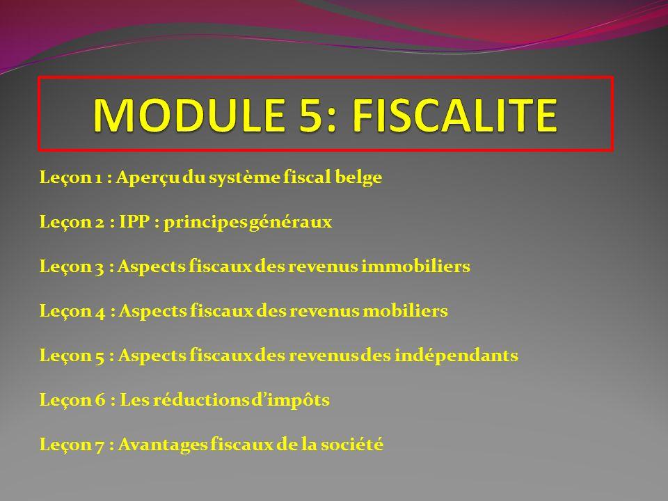 MODULE 5: FISCALITE Leçon 1 : Aperçu du système fiscal belge