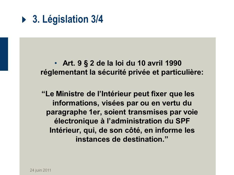 3. Législation 3/4 Art. 9 § 2 de la loi du 10 avril 1990 réglementant la sécurité privée et particulière: