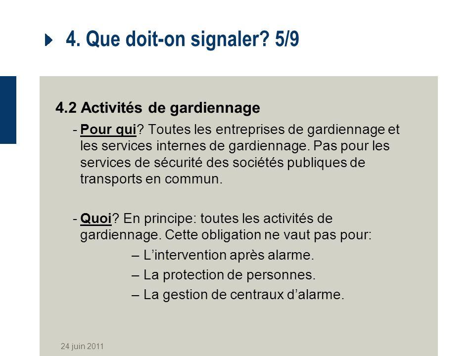 4. Que doit-on signaler 5/9 4.2 Activités de gardiennage