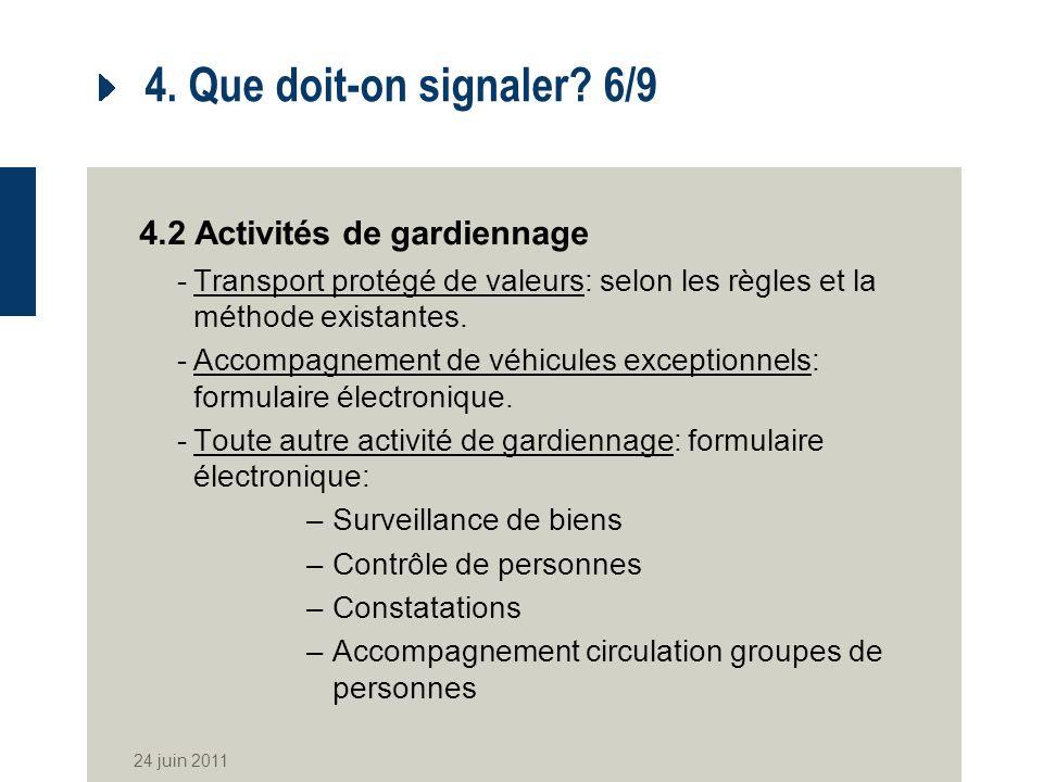 4. Que doit-on signaler 6/9 4.2 Activités de gardiennage