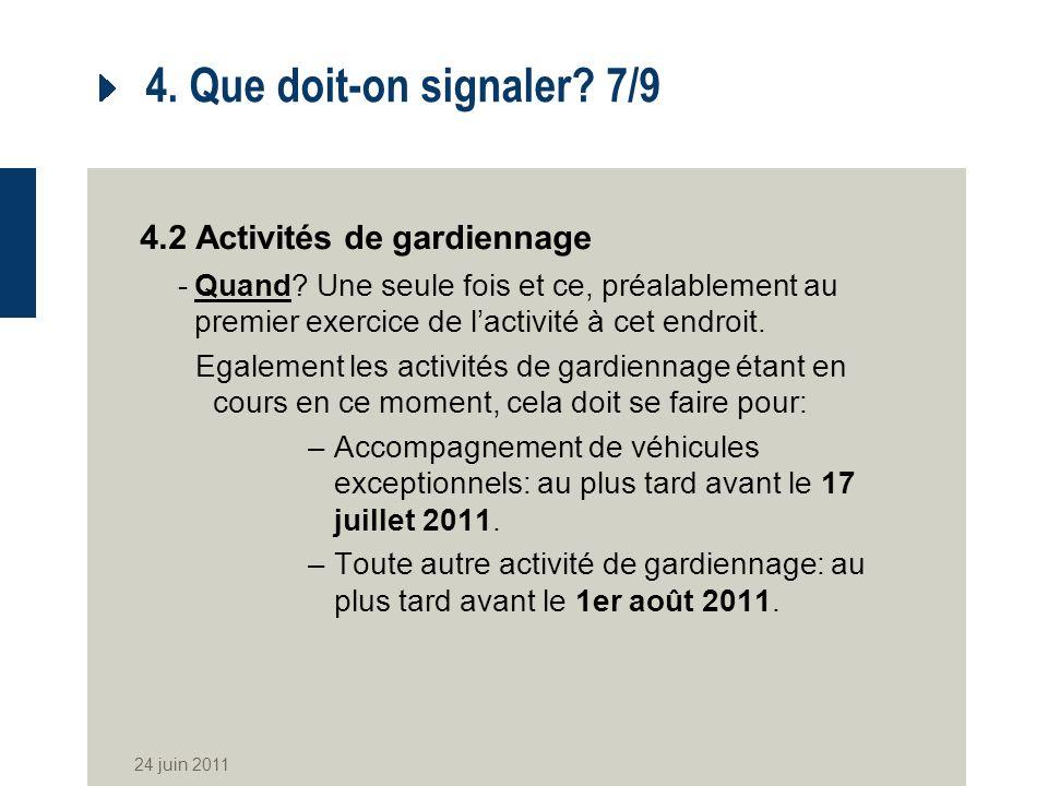 4. Que doit-on signaler 7/9 4.2 Activités de gardiennage
