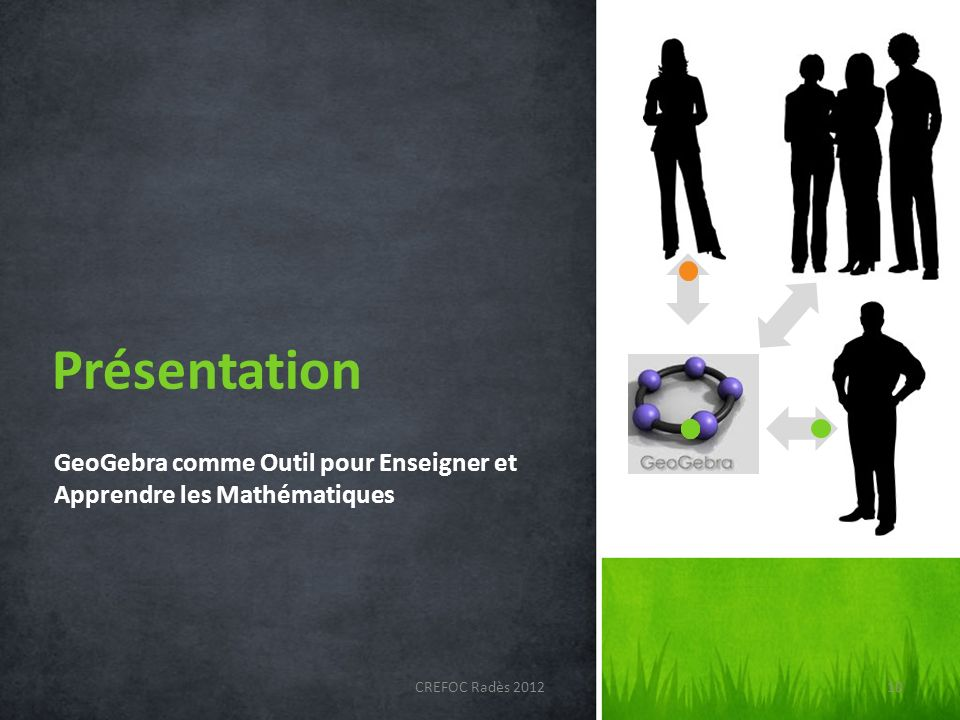 Présentation GeoGebra comme Outil pour Enseigner et Apprendre les Mathématiques. CREFOC Radès 2012.