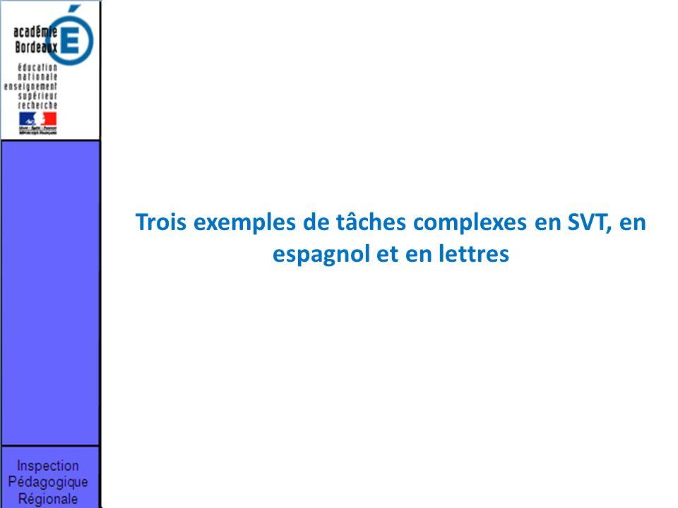 Trois exemples de tâches complexes en SVT, en espagnol et en lettres