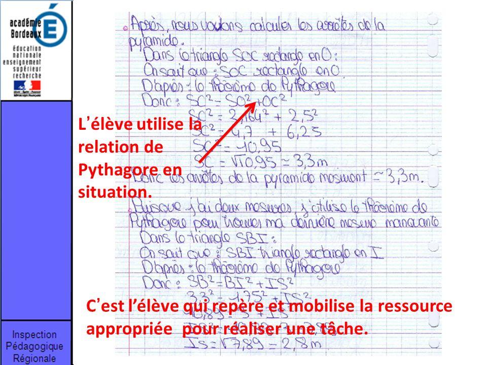 L'élève utilise la relation de Pythagore en situation.
