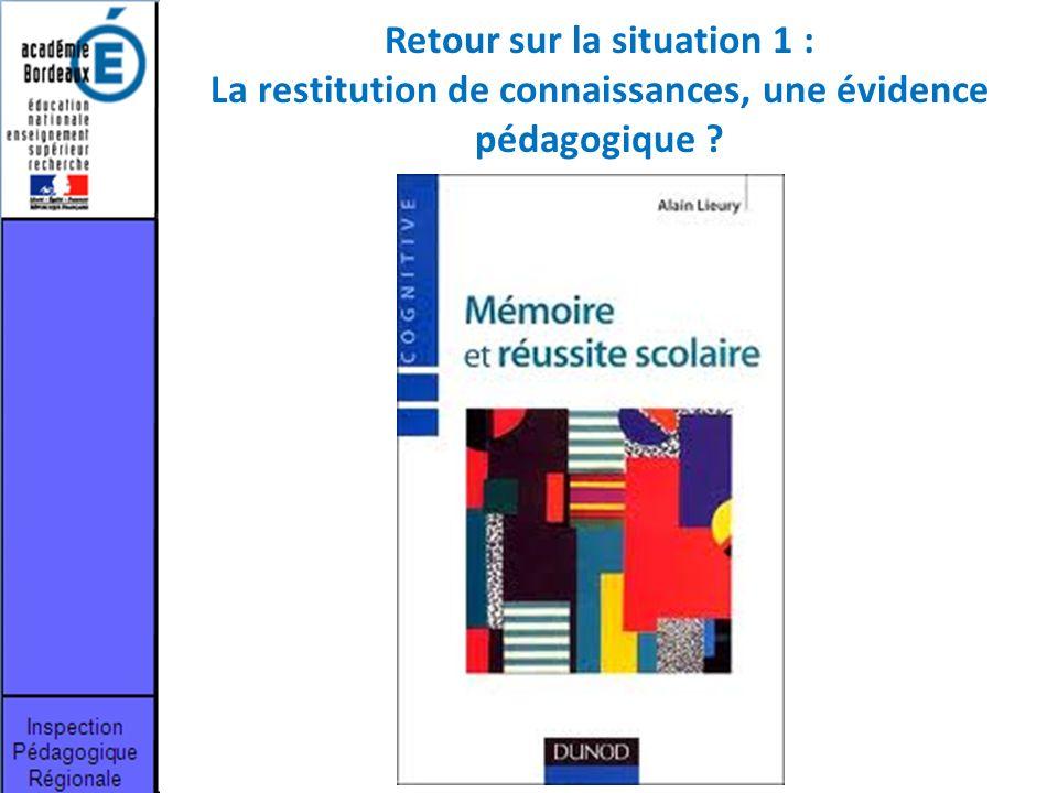 Retour sur la situation 1 : La restitution de connaissances, une évidence pédagogique