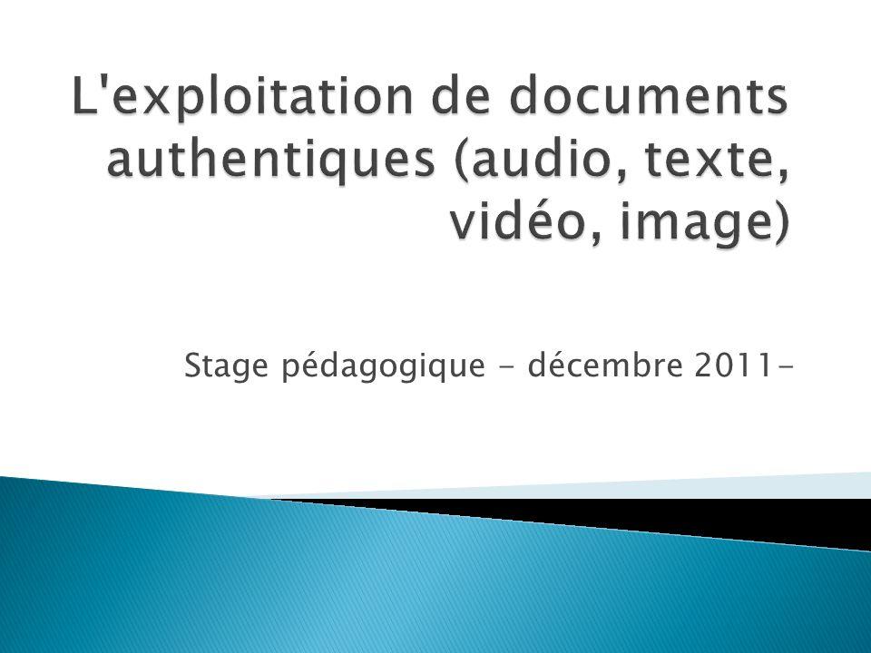 L exploitation de documents authentiques (audio, texte, vidéo, image)