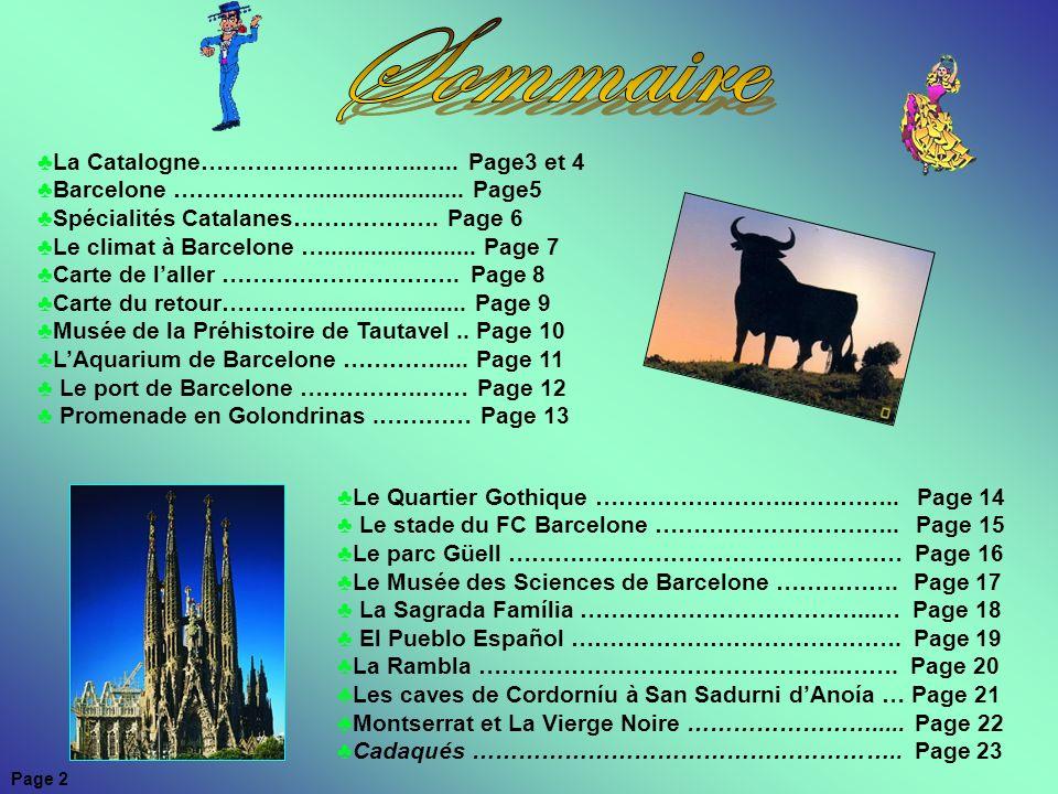 Sommaire La Catalogne………………………..….. Page3 et 4